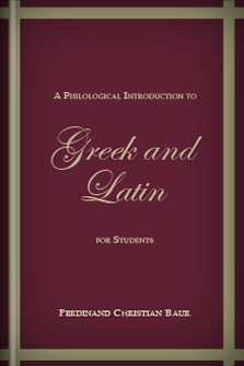 A Philological Introduction to Greek and Latin for Students