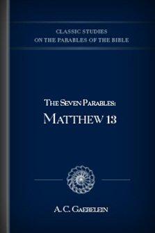 The Seven Parables: Matthew 13