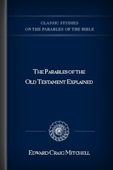 The Parables of the Old Testament Explained