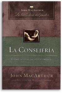 La Consejería: Cómo aconsejar bíblicamente