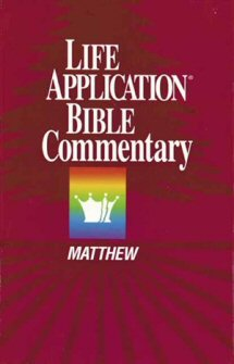 Life Application Bible Commentary: Matthew