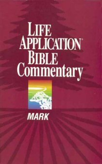 Life Application Bible Commentary: Mark