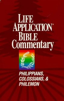 Life Application Bible Commentary: Philippians, Colossians, & Philemon