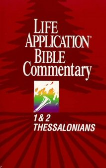Life Application Bible Commentary: 1 & 2 Thessalonians