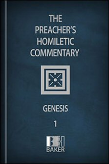 Preacher's Homiletic Commentary: Genesis