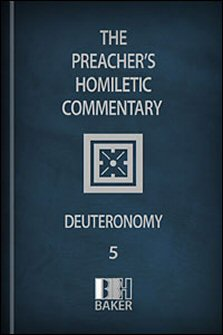 Preacher's Homiletic Commentary: Deuteronomy