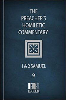 Preacher's Homiletic Commentary: 1 and 2 Samuel