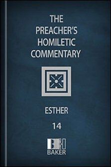 Preacher's Homiletic Commentary: Esther