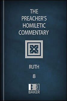 Preacher's Homiletic Commentary: Ruth
