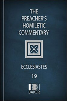 Preacher's Homiletic Commentary: Ecclesiastes