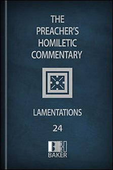 Preacher's Homiletic Commentary: Lamentations