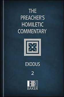 Preacher's Homiletic Commentary: Exodus