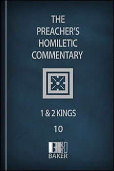 Preacher's Homiletic Commentary: 1 and 2 Kings