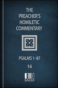 Preacher's Homiletic Commentary: Psalms 1–87