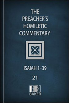 Preacher's Homiletic Commentary: Isaiah 1–39