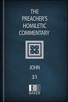 Preacher's Homiletic Commentary: John