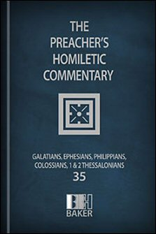 Preacher's Homiletic Commentary: Galatians, Ephesians, Philippians, Colossians, 1 and 2 Thessalonians