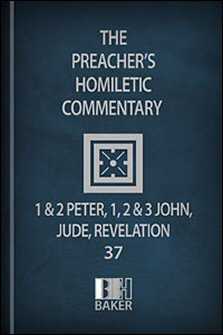 Preacher's Homiletic Commentary: 1 and 2 Peter, 1, 2 and 3 John, Jude, Revelation