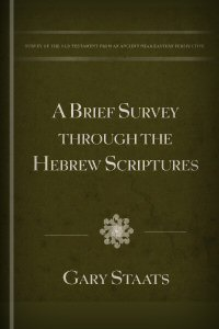 A Brief Survey through the Hebrew Scriptures