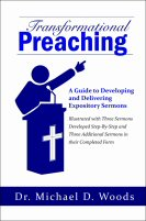 Transformational Preaching: A Guide to Developing and Delivering Expository Sermons