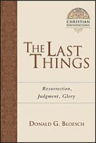 The Last Things: Resurrection, Judgment, Glory