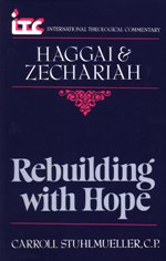 Rebuilding with Hope: A Commentary on the Books of Haggai & Zechariah