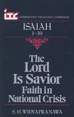 The Lord Is Savior: Faith in National Crisis: A Commentary on the Book of Isaiah 1-39