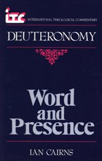 Word and Presence: A Commentary on the Book of Deuteronomy