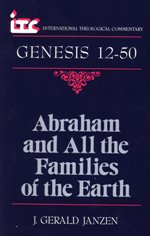 Abraham and All the Families of the Earth: A Commentary on the Genesis 12-50