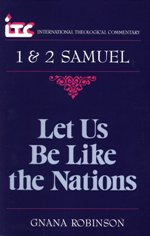 Let Us Be Like the Nations: A Commentary on 1 & 2 Samuel