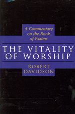 The Vitality of Worship: A Commentary on the Book of Psalms