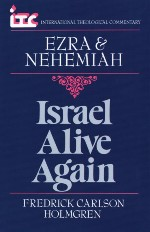 Israel Alive Again: A Commentary on the Books of Ezra & Nehemiah