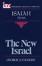 The New Israel: A Commentary on Isaiah 56-66
