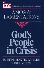 God's People in Crisis: A Commentary on the Books of Amos and Lamentations