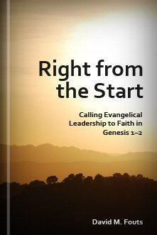 Right from the Start: Calling Evangelical Leadership to Faith in Genesis 1–2