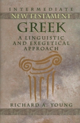 Intermediate New Testament Greek: A Linguistic and Exegetical Approach