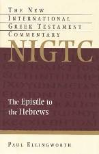 The Epistle to the Hebrews: New International Greek Testament Commentary