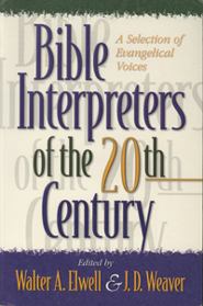 Bible Interpreters of the 20th Century