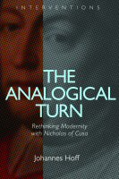 The Analogical Turn: Rethinking Modernity with Nicholas of Cusa