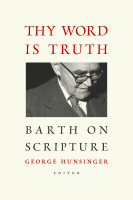 Thy Word Is Truth: Barth on Scripture