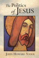 The Politics of Jesus, 2nd ed.
