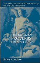 The New International Commentary on the Old Testament: The Book of Proverbs, Chapters 15–31
