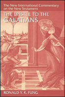 The New International Commentary on the New Testament: The Epistle to the Galatians