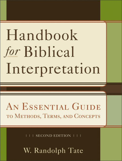 Handbook for Biblical Interpretation: An Essential Guide to Methods, Terms, and Concepts, 2nd ed.