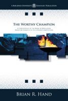 The Worthy Champion: A Christology of Revelation
