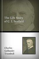 The Life Story of C. I. Scofield