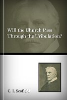 Will the Church Pass through the Tribulation?