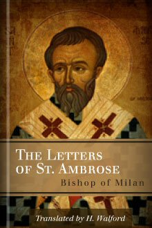 The Letters of St. Ambrose, Bishop of Milan
