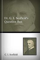 Dr. C. I. Scofield's Question Box