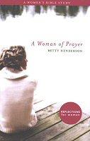 A Woman of Prayer: A Women's Bible Study